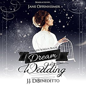 Dream Wedding - J.J. DiBenedetto's Dream Series, Book 10